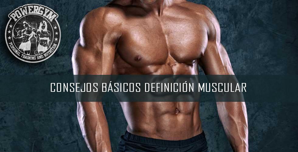 Consejos básico para conseguir la definición muscular